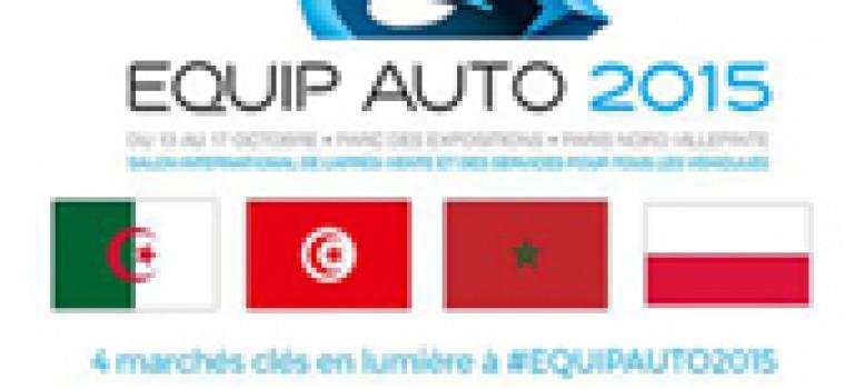 EQUIP AUTO 2015 :  Focus sur l'Algérie, le Maroc, la Tunisie et la Pologne